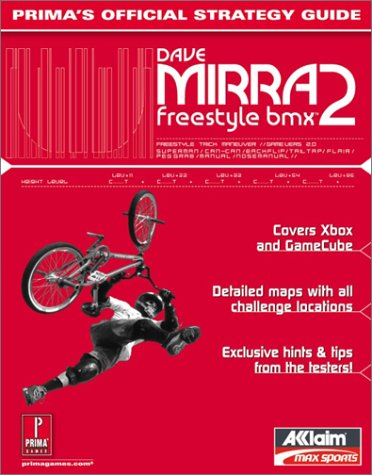 The Official Dave Mirra Freestyle Bmx 2: Strategy Guide: Official Strategy Guide