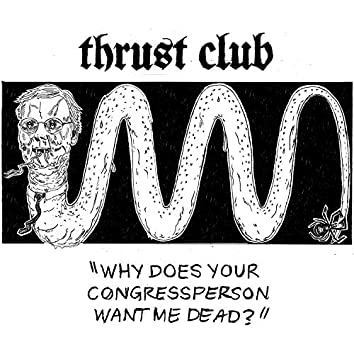 Why Does Your Congressperson Want Me Dead?