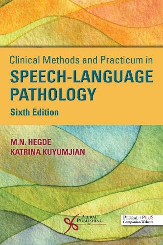 Compare Textbook Prices for Clinical Methods and Practicum in Speech-Language Pathology, Sixth Edition 6 Edition ISBN 9781635501841 by M.N. Hegde,Katrina Kuyumjian