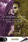La máscara de Thebe, El precio que pagan los conejos al rugir, y otros relatos: IX Concurso de...