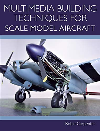 Multimedia Building Techniques for Scale Model Aircraft (English Edition)