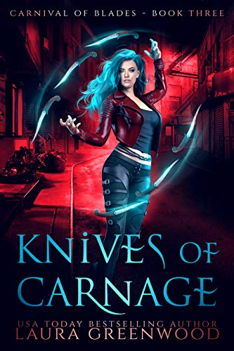 Knives Of Carnage Carnival Of Blades Laura Greenwood