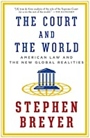 The Court and the World: American Law and the New Global Realities