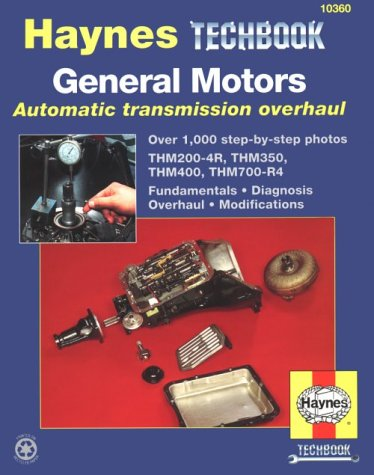 The Haynes General Motors Automatic Transmission Overhaul Manual (Techbook Series) download ebooks PDF Books