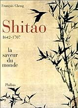 Shitao, 1642-1707 : La Saveur du monde