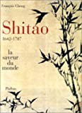 Shitao, 1642-1707 - La Saveur du monde
