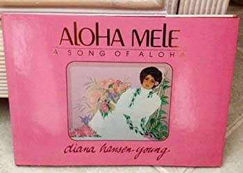 Aloha mele: A song of aloha : a collector's book of Hawaiian art and poetry in English and Hawaiian 0925987123 Book Cover