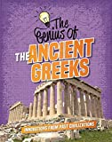 The Genius of the Ancient Greeks: Innovations from Past Civilizations (The Genius of the Ancients)