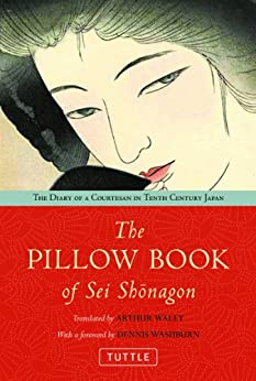 The Pillow Book of Sei Shonagon: The Diary of a Courtesan in Tenth Century Japan by [Dennis Washburn, Arthur Waley]
