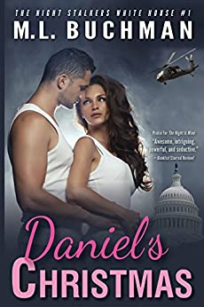 Daniel's Christmas (The Night Stalkers White House Book 1) by [M.L. Buchman]
