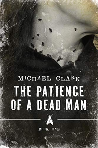 The Patience of a Dead Man by [Michael Clark]