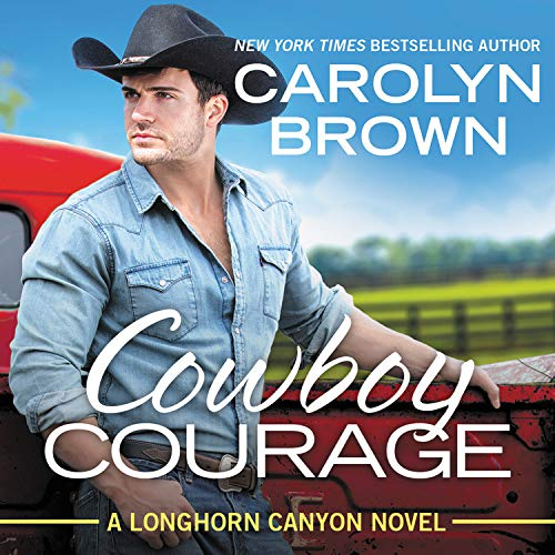 Cowboy Courage Audiobook By Carolyn Brown cover art