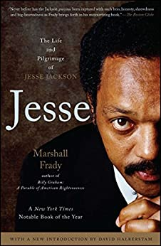 Jesse: The Life and Pilgrimage of Jesse Jackson by [Marshall Frady]
