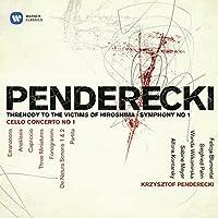 Penderecki: Threnody to the Victims of Hiroshima, Symphony No. 1, Cello Concerto No. 1