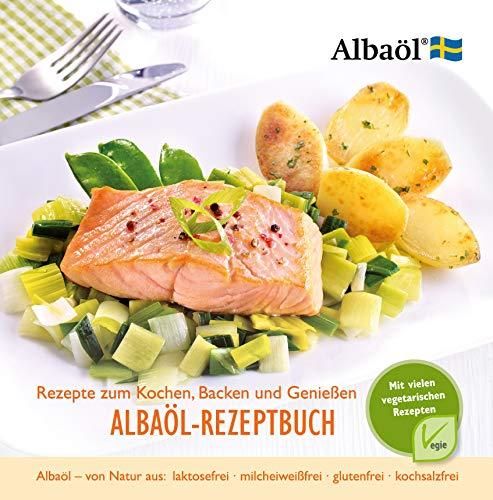 Albaöl-Rezeptbuch. Rezepte zum Kochen, Backen und Genießen. Mit vielen vegetarischen Rezepten.