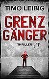 Grenzgänger: Thriller (Goldmann und Brandner 4)