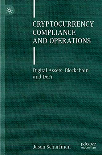 Cryptocurrency Compliance and Operations: Digital Assets, Blockchain and DeFi