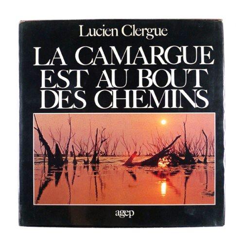 La Camargue est au bout des chemins