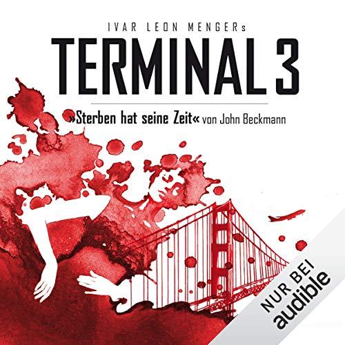 Sterben hat seine Zeit     Terminal 3, 1              Autor:                                                                                                                                 Ivar Leon Menger,                                                                                        John Beckmann                               Sprecher:                                                                                                                                 Detlef Bierstedt,                                                                                        Udo Schenk,                                                                                        Franziska Pigulla                      Spieldauer: 3 Std. und 11 Min.     271 Bewertungen     Gesamt 4,0