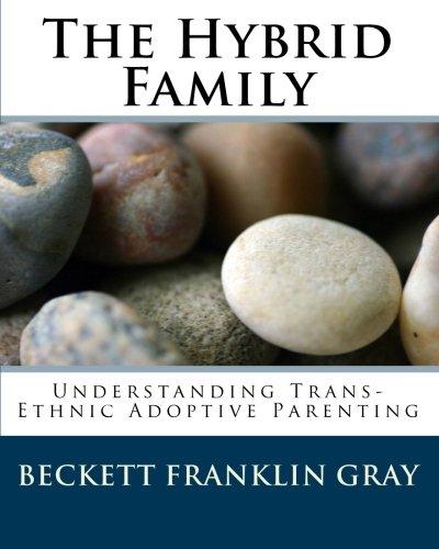 The Hybrid Family: Understanding Trans-Ethnic Adoptive Parenting
