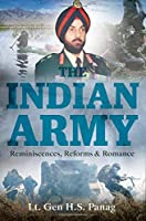 The Indian Army: Reforms, Reminiscences, Romance