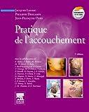 Pratique de l'accouchement - Elsevier Masson - 14/12/2011