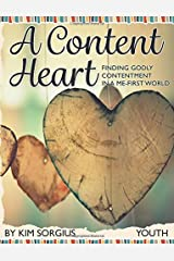 A Content Heart (Youth): Finding Godly Contentment in a Me-First World Paperback