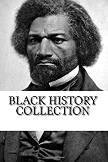 Black History Collection: Narrative of the Life of Frederick Douglass, Up from Slavery, and The Souls of Black Folk