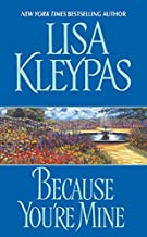 Best lisa kleypas because you re mine Reviews
