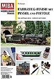 Fahrzeug-Finish mit Pinsel und Pistole - Loks und Wagen altern realistisch nach Vorbild Miba Praxis 1-2017
