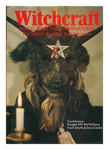Witchcraft, Magic and the Supernatural: The Weird World of the Unknown by O. London (1976-06-03)