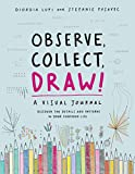 Observe, Collect, Draw!: A Visual Journal