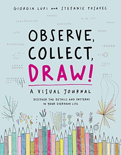 Compare Textbook Prices for Observe, Collect, Draw!: A Visual Journal  ISBN 9781616897147 by Lupi, Giorgia,Posavec, Stefanie