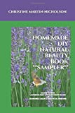 HOMEMADE DIY NATURAL BEAUTY BOOK SAMPLER: Excerpts from LAVENDER MINT LIPS & BEETROOT BLUSH and CHAMOMILE BALM & ROSE PETAL PERFUME