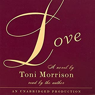 Love                   By:                                                                                                                                 Toni Morrison                               Narrated by:                                                                                                                                 Toni Morrison                      Length: 7 hrs and 45 mins     144 ratings     Overall 4.5