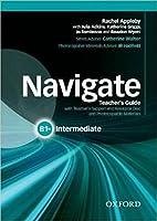 Navigate: Intermediate B1+: Teacher's Guide with Teacher's Support and Resource Disc