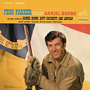 """Fess Parker Star of the TV Series, """"Daniel Boone"""" Sings About Daniel Boone, Davy Crockett, Abe Lincoln"""