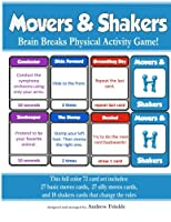 Movers & Shakers: Brain Breaks Physical Activity Game 1508525781 Book Cover