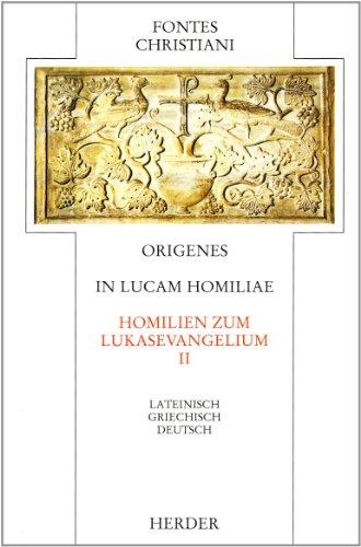 In Lucam homiliae. Homilien zum Lukasevangelium II: In Lucam homiliae = Homilien zum Lukasevangelium: Zweiter Teilband (Fontes Christiani. 1. Folge)