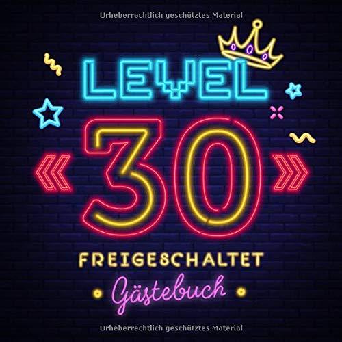 Level 30 freigeschaltet: Gästebuch zum 30.Geburtstag für Mann oder Frau - 30 Jahre Geschenk & Gamer Party Deko - Buch für Glückwünsche und Fotos der Gäste