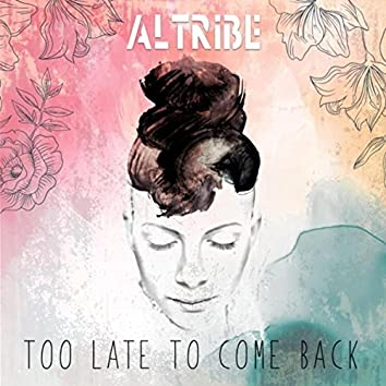 Too Late to Come Back