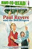 Paul Revere and the Bell Ringers (Ready-to-Read Childhood of Famous Americans)