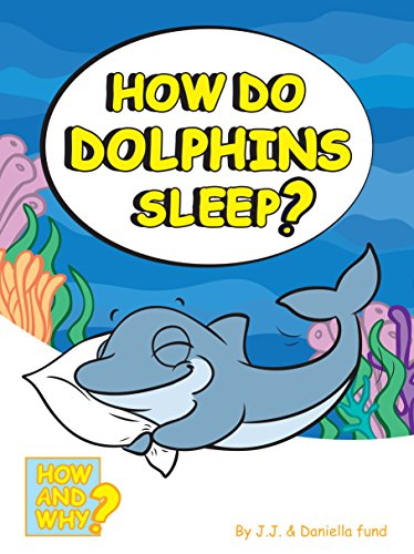 How do Dolphins Sleep? (How and Why Book 2) (English Edition)
