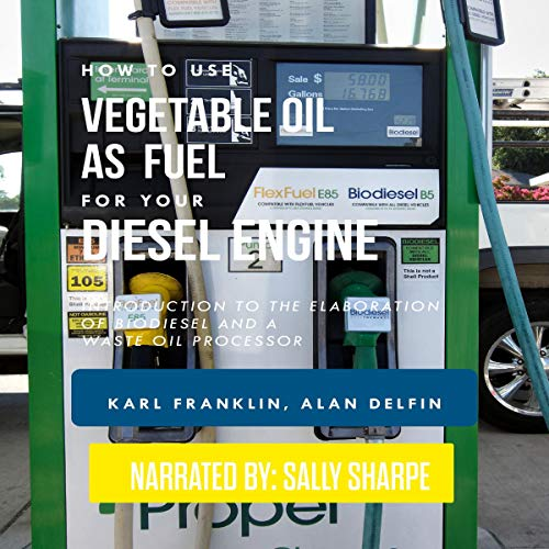 How to Use Vegetable Oil as Fuel for Your Diesel Engine cover art