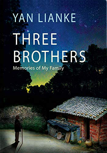 Three Brothers: Memories of My Family by [Yan Lianke, Carlos Rojas]