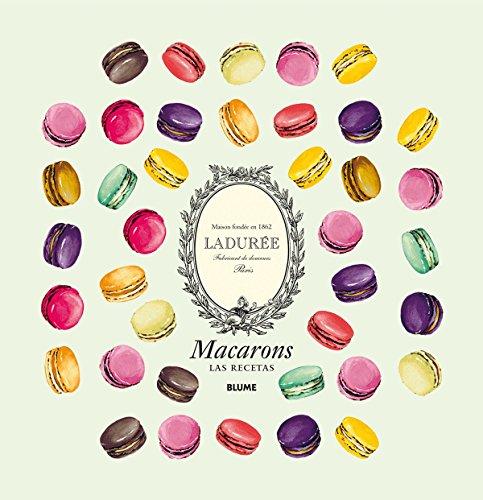 Macarons : las recetas: Ladurée París : maison fondée en 1862
