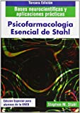 Psicofarmacología esencial de Stahl. Bases neurocientíficas y aplicaciones prácticas (3ª edición) (GRADO)