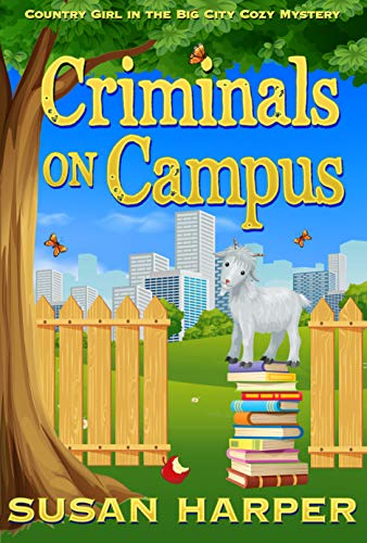 Criminals on Campus (Country Girl in the Big City Cozy Mystery Book 2) by [Susan Harper]