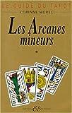 Le guide du tarot, tome 1 - Les arcanes mineurs