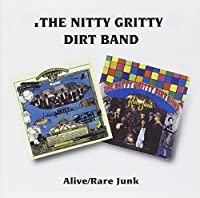 Alive / Rare Junk by Nitty Gritty Dirt Band (1996-01-01)